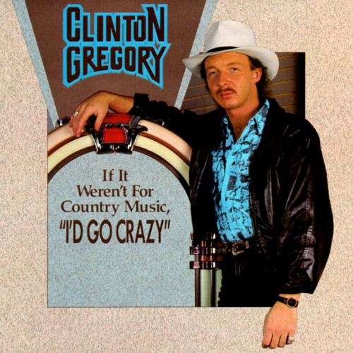 GREGORY, CLINTON-IF IT WEREN'T FOR COUNTRY