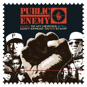 PUBLIC ENEMY-MOST OF MY HEROES STILL D
