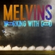 MELVINS-WORKING WITH GOD