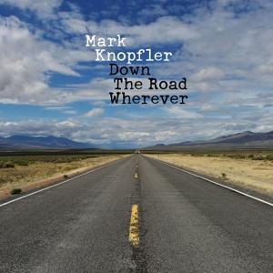 KNOPFLER, MARK-DOWN THE ROAD WHEREVER