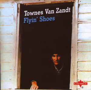 VAN ZANDT, TOWNES-FLYIN' SHOES -BONUS TR-