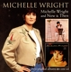WRIGHT, MICHELLE-MICHELLE WRIGHT/NOW AND THEN...