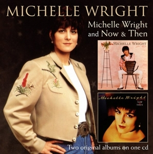 WRIGHT, MICHELLE-MICHELLE WRIGHT/NOW AND THEN/ 2 ON 1