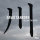 SANBORN, DAVID-TIME AND THE RIVER