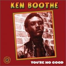 BOOTHE, KEN-YOU'RE NO GOOD