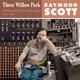 SCOTT, RAYMOND-THREE WILLOW PARK