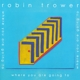 TROWER, ROBIN-WHERE YOU ARE.. -DIGI-