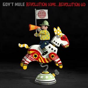 GOV'T MULE-REVOLUTION COME,  REVOLUTION GO