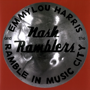 HARRIS, EMMYLOU  & THE NASH RAMBLERS-RAMBLE IN MUSIC CITY: THE