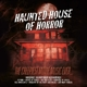 VARIOUS-HAUNTED HOUSE OF HORROR..