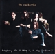 CRANBERRIES-EVERYBODY ELSE IS DOING IT/ 25TH ANNIVERSARY EDITIO
