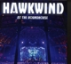 HAWKWIND-AT THE ROUNDHOUSE-CD+DVD-