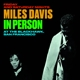 DAVIS, MILES-IN PERSON AT THE..