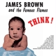 BROWN, JAMES -& THE FAMOUS FLAMES--THINK