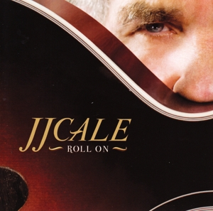 CALE, J.J.-ROLL ON