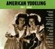 VARIOUS-AMERICAN YODELING 1911-46