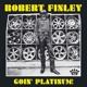 FINLEY, ROBERT-GOIN' PLATINUM!