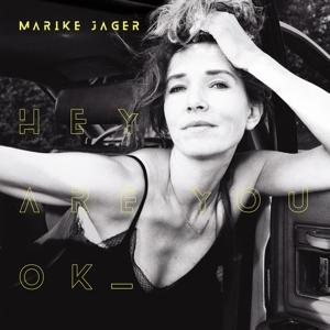 JAGER, MARIKE-HEY ARE YOU OK