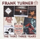 TURNER, FRANK-THIRD THREE YEARS
