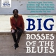 VARIOUS-BIG BOSSES OF THE BLUES