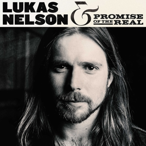 NELSON, LUKAS & PROMISE OF THE REAL-LUKAS NELSON & PRIMISE OF T