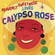 CALYPSO ROSE-HEAVENLY SWEETNESS LOVES CALYPSO...