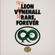 VYNEHALL, LEON-RARE FOREVER