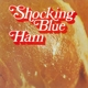 SHOCKING BLUE-HAM -HQ/GATEFOLD/REMAST-