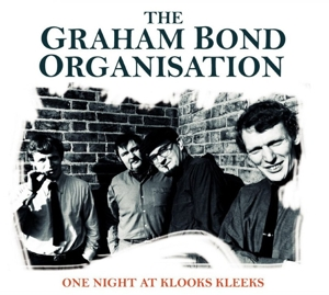 BOND, GRAHAM -ORGANISATIO-ONE NIGHT AT KLOOKS KLEEK