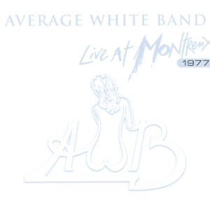 AVERAGE WHITE BAND-LIVE AT MONTREUX 1977