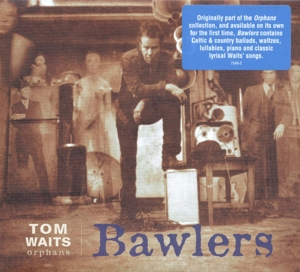 WAITS, TOM-BAWLERS