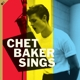 BAKER, CHET-SINGS -LP+CD/BONUS TR/HQ-