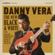 VERA, DANNY-NEW BLACK & WHITE PT.III