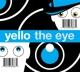 YELLO-EYE -HQ/REISSUE/LTD-