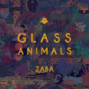 GLASS ANIMALS-ZABA