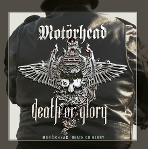 MOTORHEAD-DEATH OR GLORY