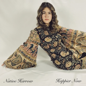 NATIVE HARROW-HAPPIER NOW