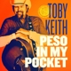 KEITH, TOBY-PESO IN MY POCKET