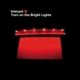INTERPOL-TURN ON THE BRIGHT LIGHTS