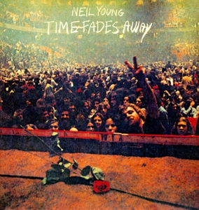 YOUNG, NEIL-TIME FADES AWAY