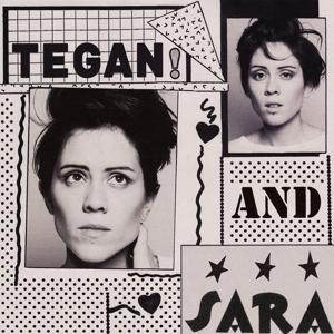 TEGAN & SARA-GUILTY AS CHARGED/I..