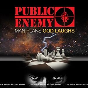 PUBLIC ENEMY-MAN PLANS GOD LAUGHS