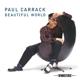 CARRACK, PAUL-BEAUTIFUL WORLD