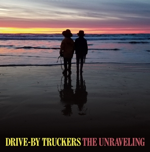 DRIVE-BY TRUCKERS-THE UNRAVELING