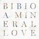 BIBIO-A MINERAL LOVE
