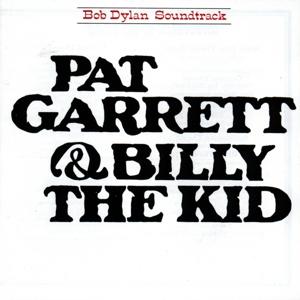 DYLAN, BOB-PAT GARRETT & BILLY THE KID