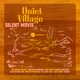 QUIET VILLAGE-SILENT MOVIE -RSD-
