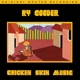 COODER, RY-CHICKEN SKIN MUSIC -LTD-
