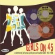 VARIOUS-GIRLS ON 45