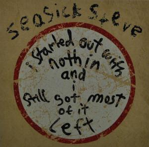 SEASICK STEVE-I STARTED OUT WITH..